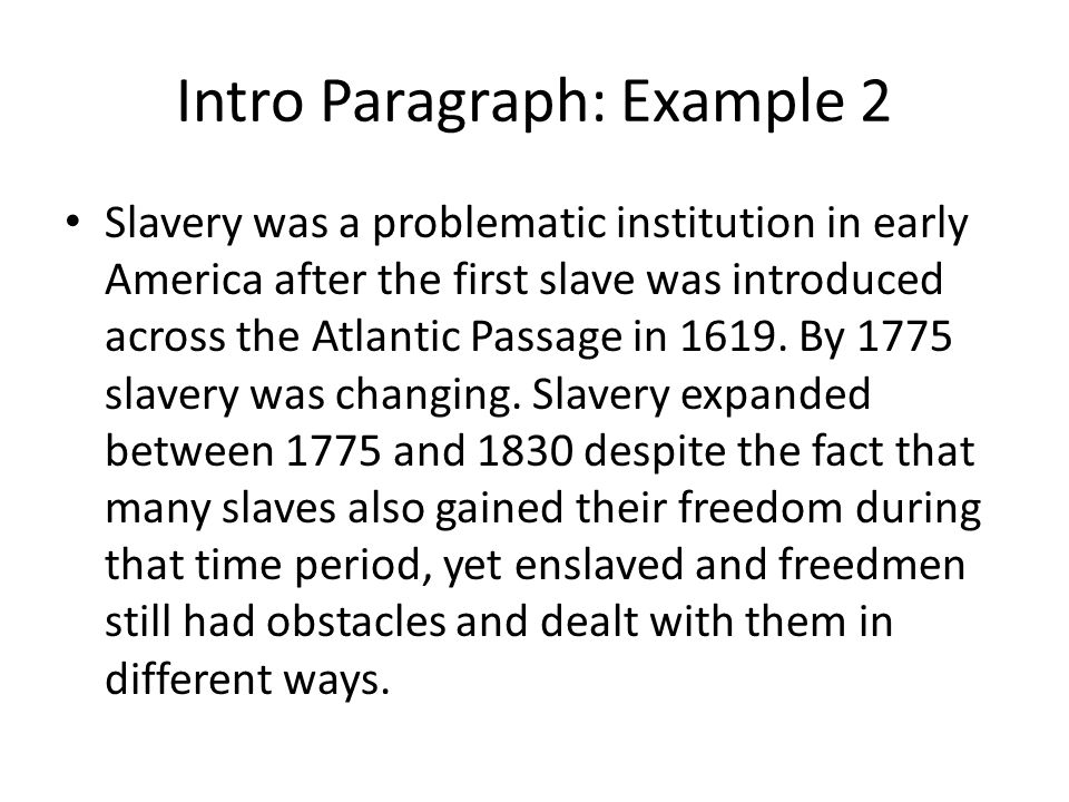 Intro Paragraph: Example 3 In the period from 1775 to 1830, many African Americans gained freedom from slavery.