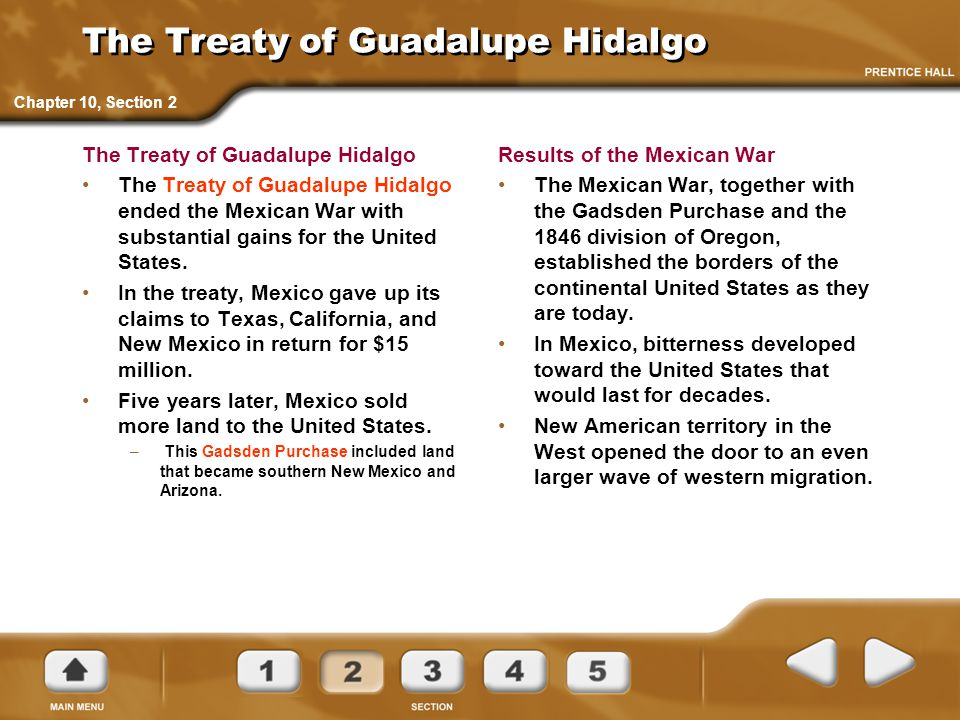 The Treaty of Guadalupe Hidalgo The Treaty of Guadalupe Hidalgo ended the Mexican War with substantial gains for the United States. In the treaty, Mex