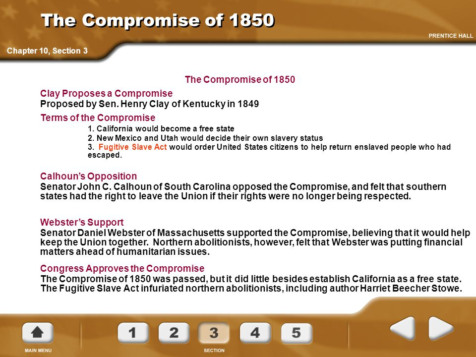 The Compromise of 1850 Clay Proposes a Compromise Proposed by Sen. Henry Clay of Kentucky in 1849 The Compromise of 1850 Terms of the Compromise 1. Ca