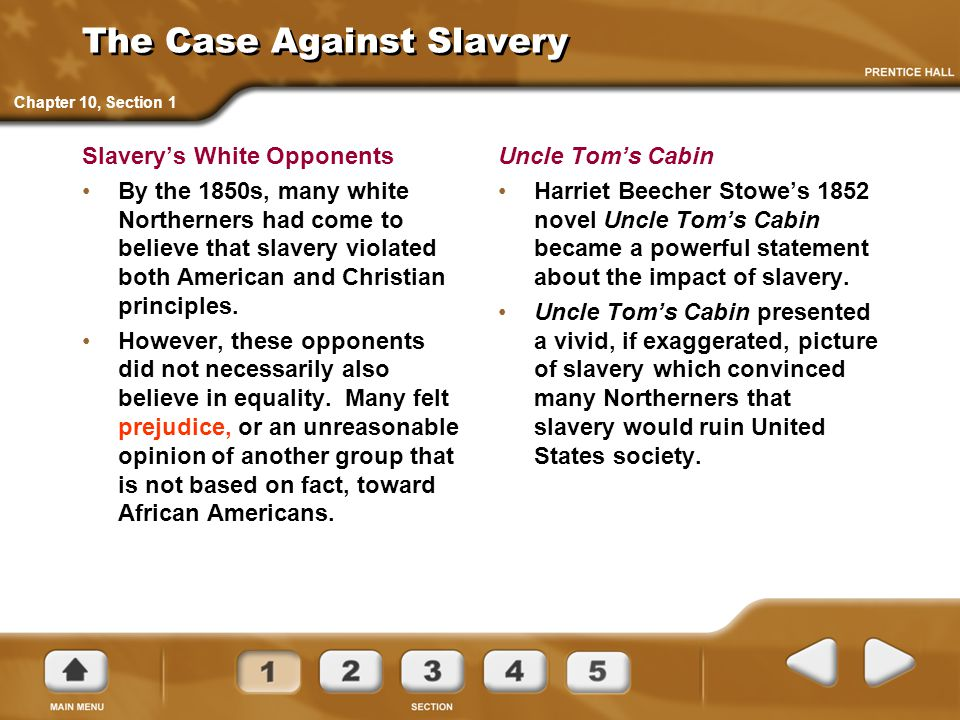 The Case Against Slavery Slavery's White Opponents By the 1850s, many white Northerners had come to believe that slavery violated both American and Ch