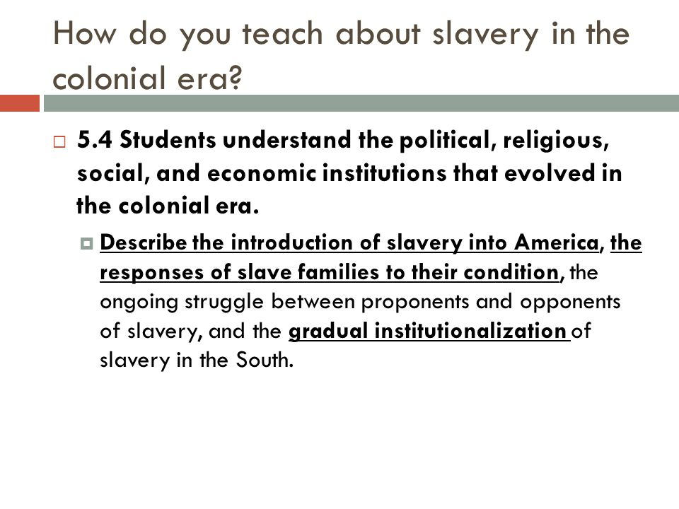 How do you teach about slavery in the colonial era.