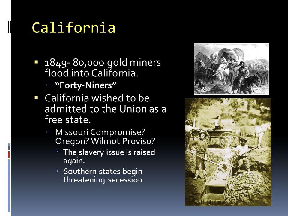 California  1849- 80,000 gold miners flood into California.