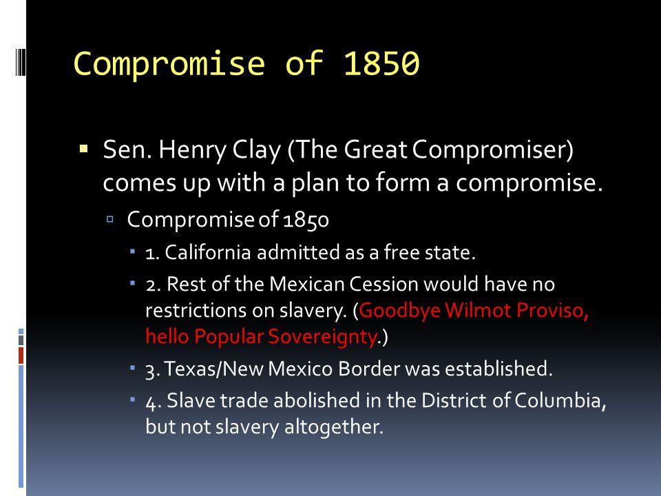 Compromise of 1850  Sen.