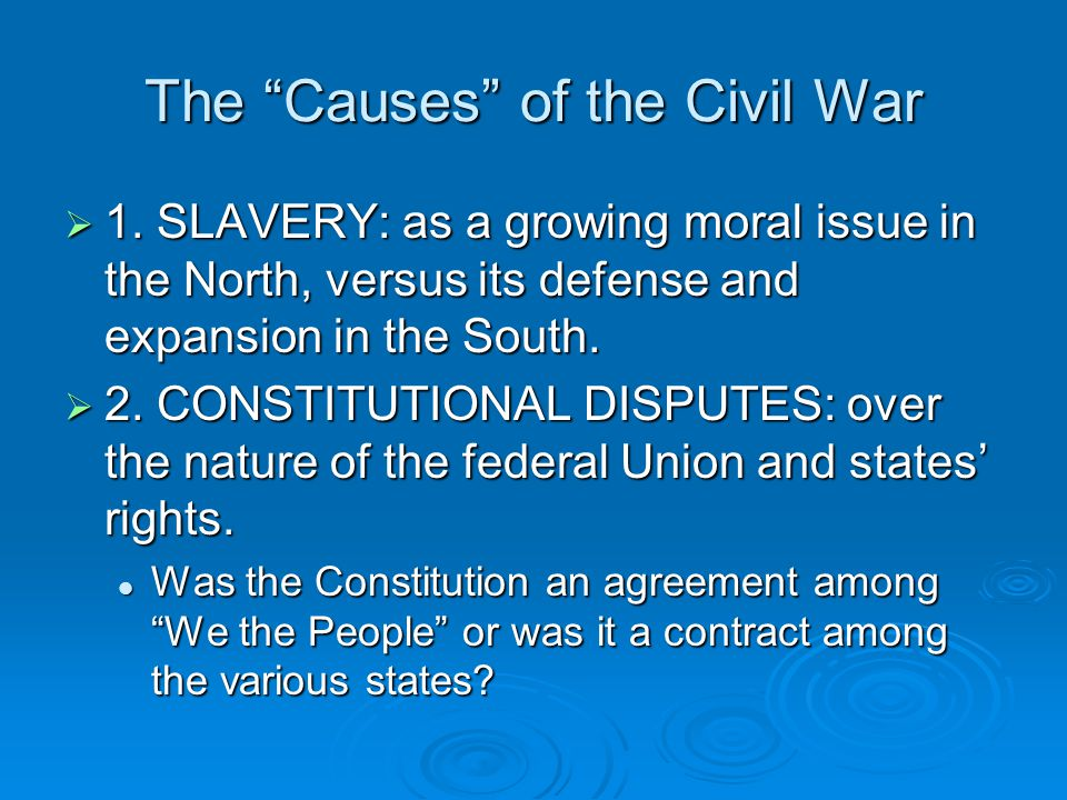The Causes of the Civil War  1.