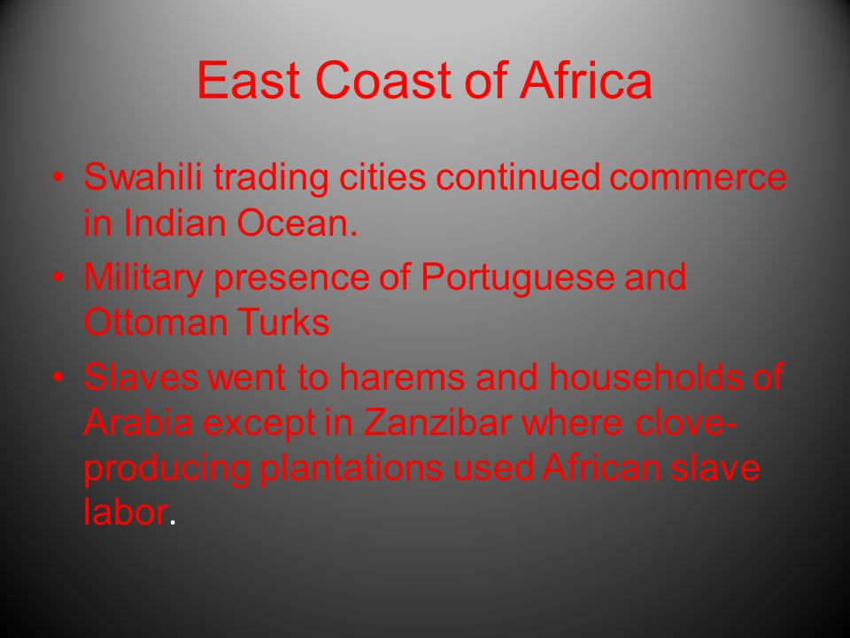 East Coast of Africa Swahili trading cities continued commerce in Indian Ocean.