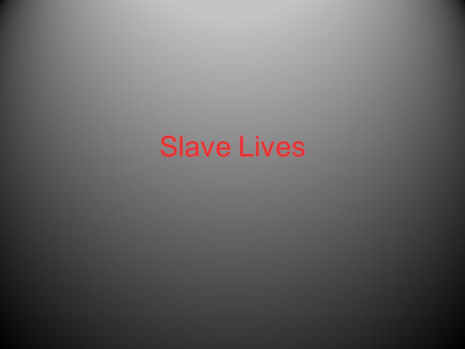 Slave Lives