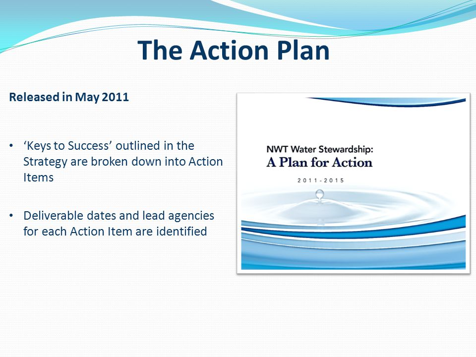 The Action Plan 'Keys to Success' outlined in the Strategy are broken down into Action Items Deliverable dates and lead agencies for each Action Item are identified Released in May 2011