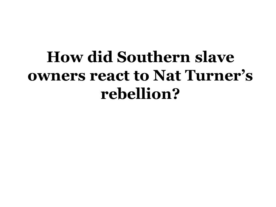 How did Southern slave owners react to Nat Turner's rebellion?