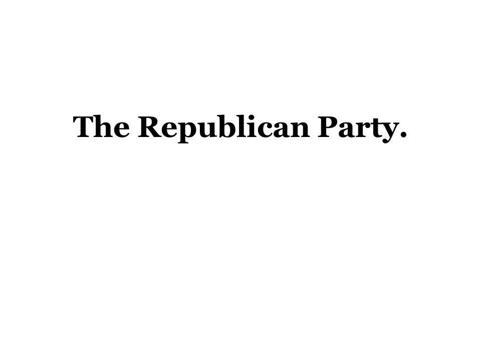 The Republican Party.