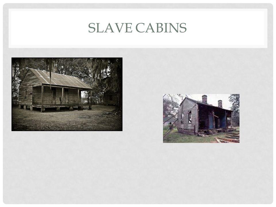 SLAVE CABINS