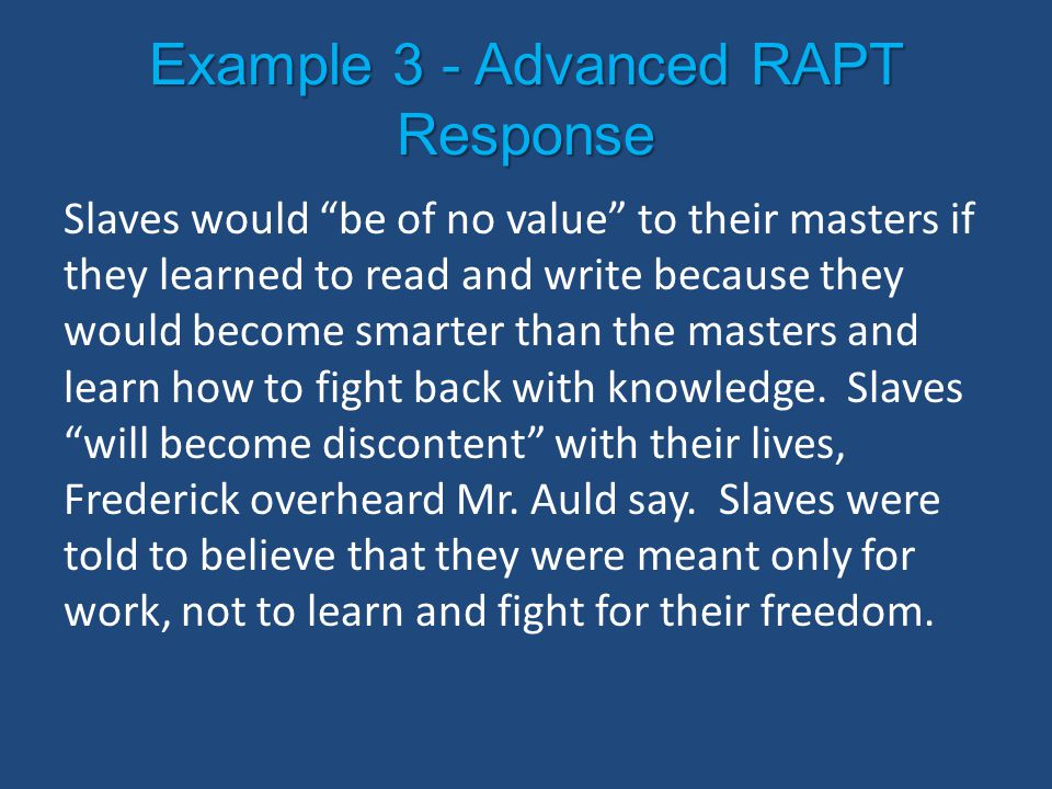 "Example 3 - Advanced RAPT Response Slaves would ""be of no value"" to their masters if they learned to read and write because they would become smarter"