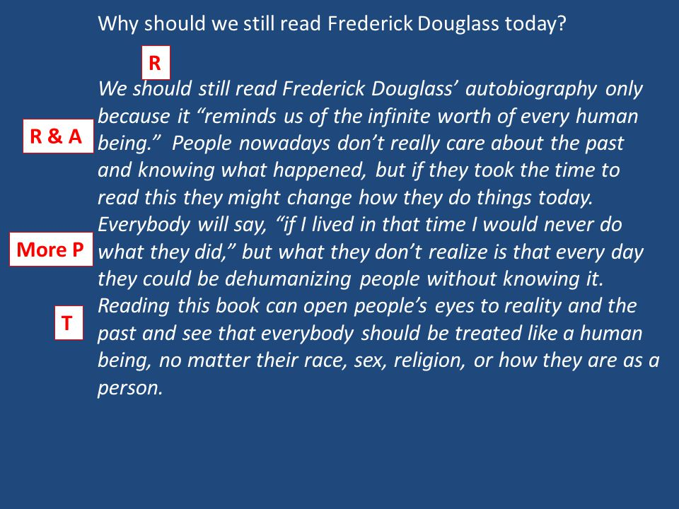 "Why should we still read Frederick Douglass today? We should still read Frederick Douglass' autobiography only because it ""reminds us of the infinite"