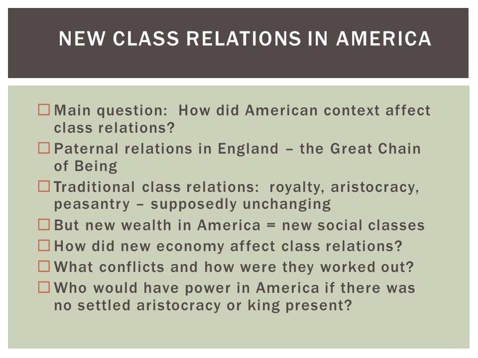  Main question: How did American context affect class relations.