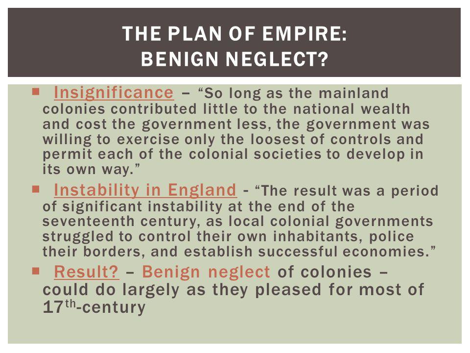 THE PLAN OF EMPIRE: BENIGN NEGLECT.