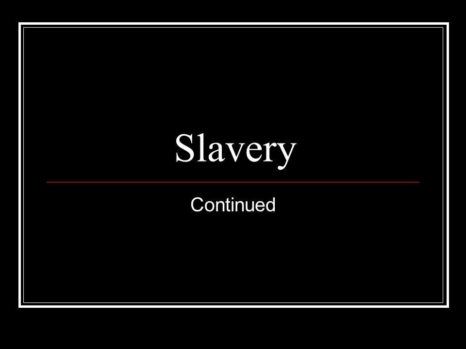 Slavery Continued