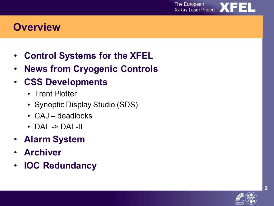 XFEL The European X-Ray Laser Project 2 Overview Control Systems for the XFEL News from Cryogenic Controls CSS Developments Trent Plotter Synoptic Dis