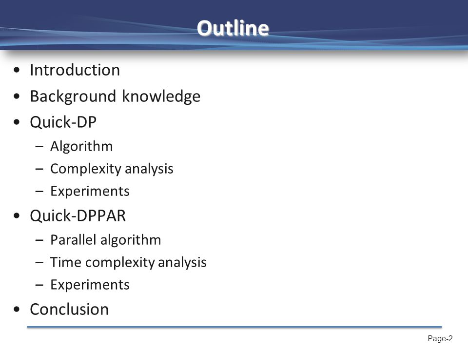 Page-2 Outline Introduction Background knowledge Quick-DP –Algorithm –Complexity analysis –Experiments Quick-DPPAR –Parallel algorithm –Time complexit