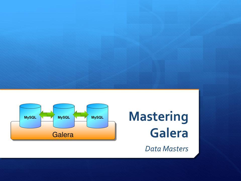 Mastering Galera Data Masters