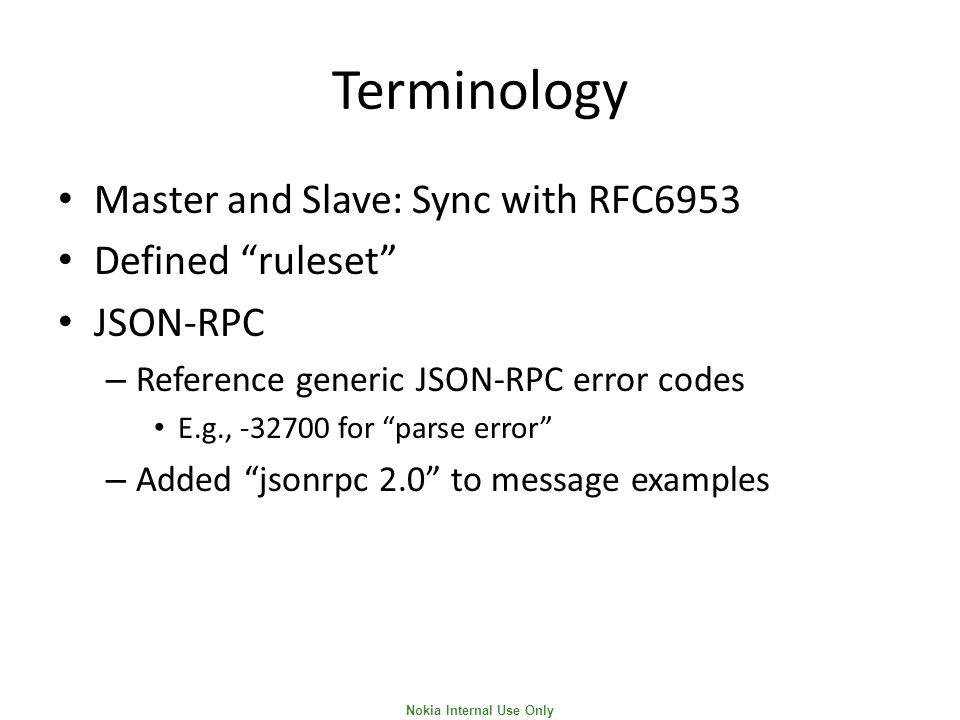 "Nokia Internal Use Only Terminology Master and Slave: Sync with RFC6953 Defined ""ruleset"" JSON-RPC – Reference generic JSON-RPC error codes E.g., -327"