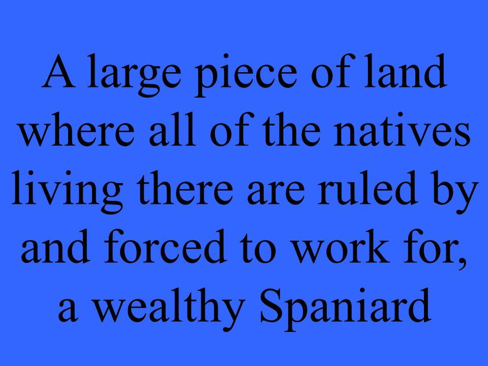 What is an encomienda?