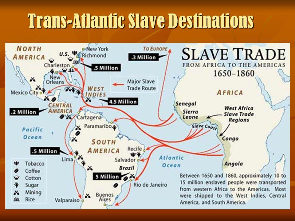 Trans-Atlantic Slave Destinations