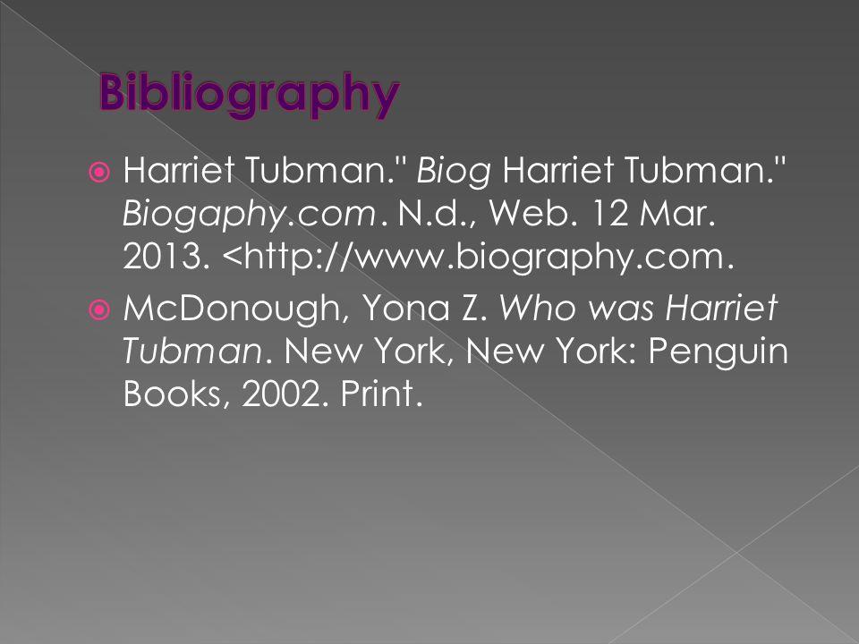  Harriet Tubman. Biog Harriet Tubman. Biogaphy.com.