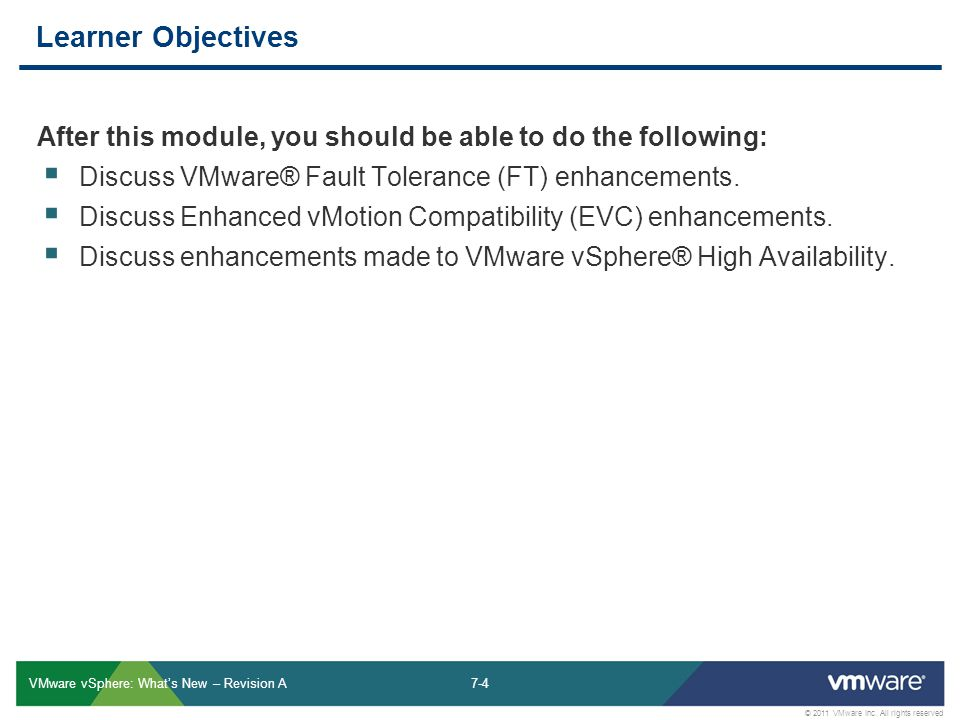7-4 © 2011 VMware Inc. All rights reserved VMware vSphere: What's New – Revision A Learner Objectives After this module, you should be able to do the