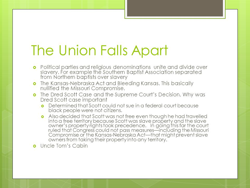 The Union Falls Apart  Political parties and religious denominations unite and divide over slavery.
