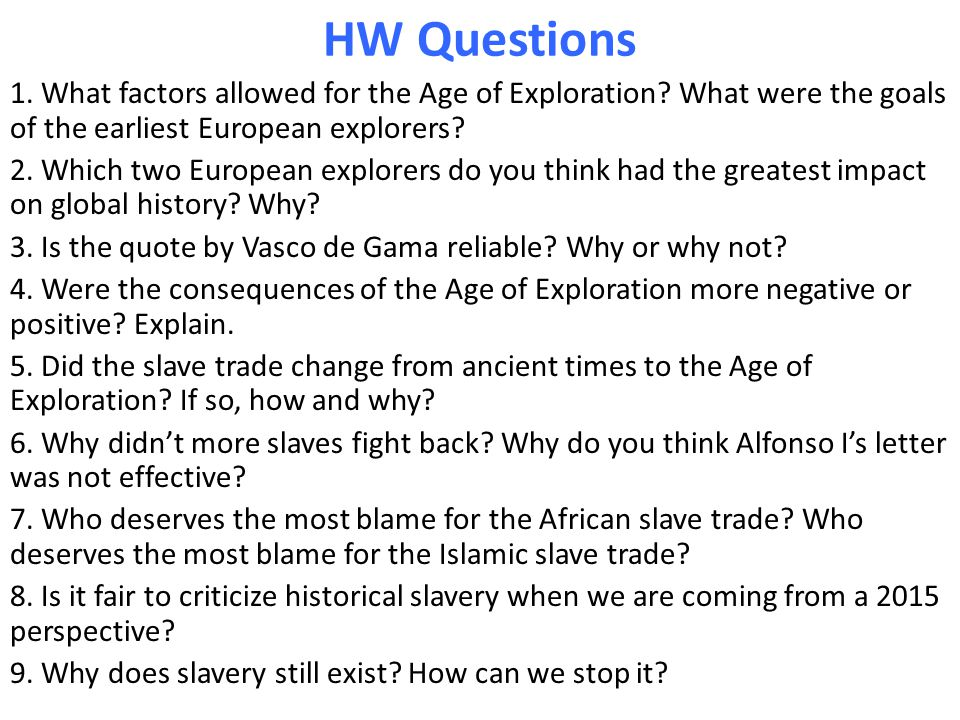 HW Questions 1. What factors allowed for the Age of Exploration.