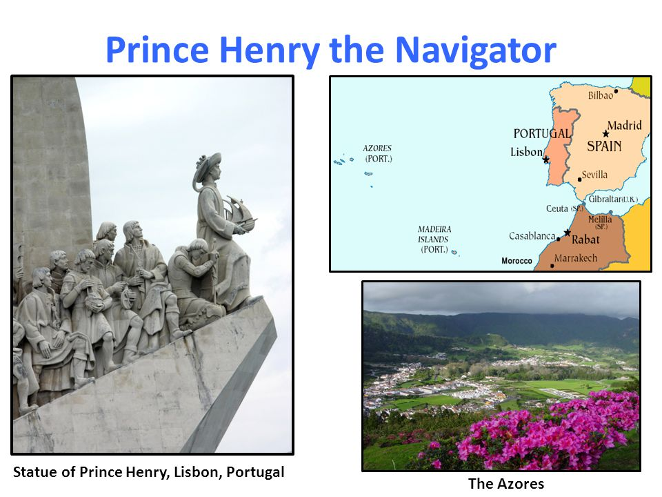 Prince Henry the Navigator Statue of Prince Henry, Lisbon, Portugal The Azores