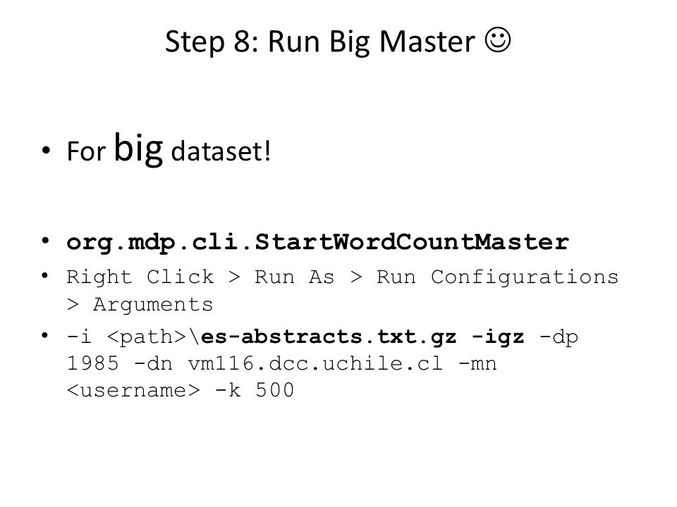 Step 8: Run Big Master For big dataset.