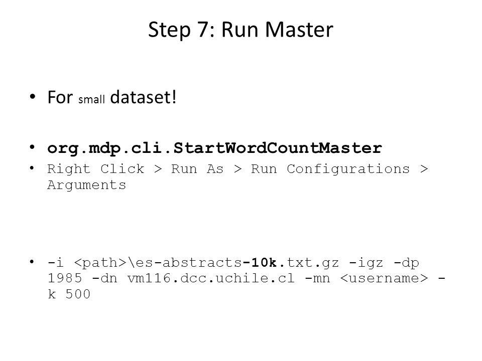 Step 8: Run Big Master For big dataset.