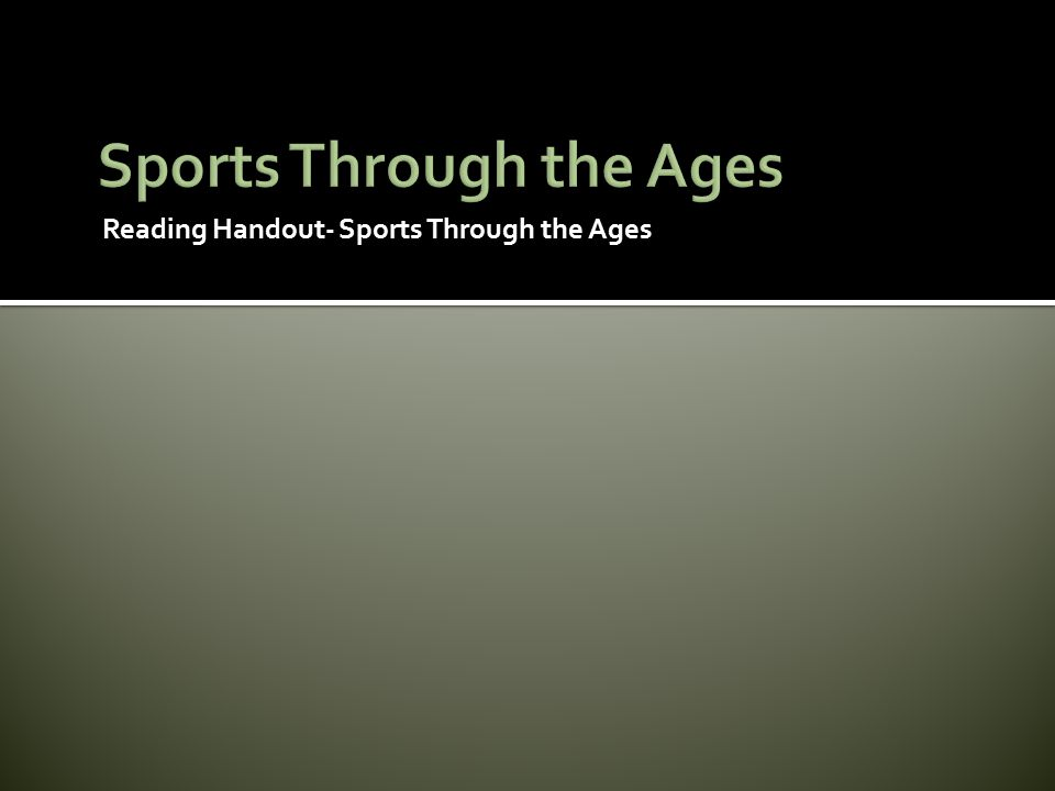 Reading Handout- Sports Through the Ages