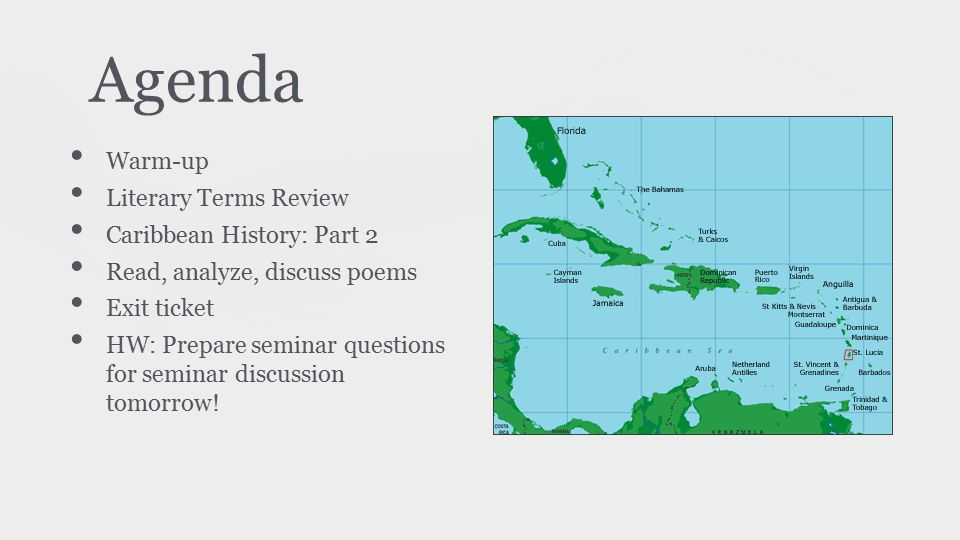 Agenda Warm-up Literary Terms Review Caribbean History: Part 2 Read, analyze, discuss poems Exit ticket HW: Prepare seminar questions for seminar disc