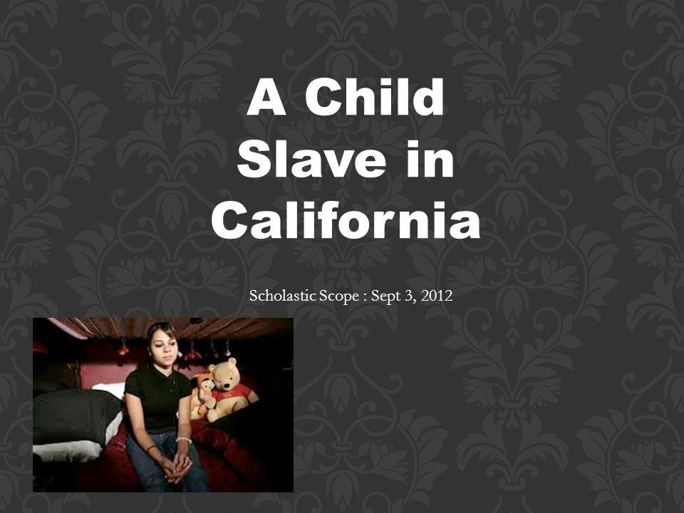 A Child Slave in California Scholastic Scope : Sept 3, 2012