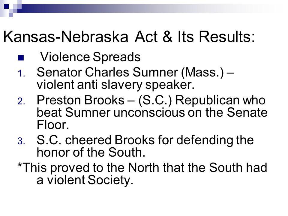 Kansas-Nebraska Act & Its Results: Violence Spreads 1.