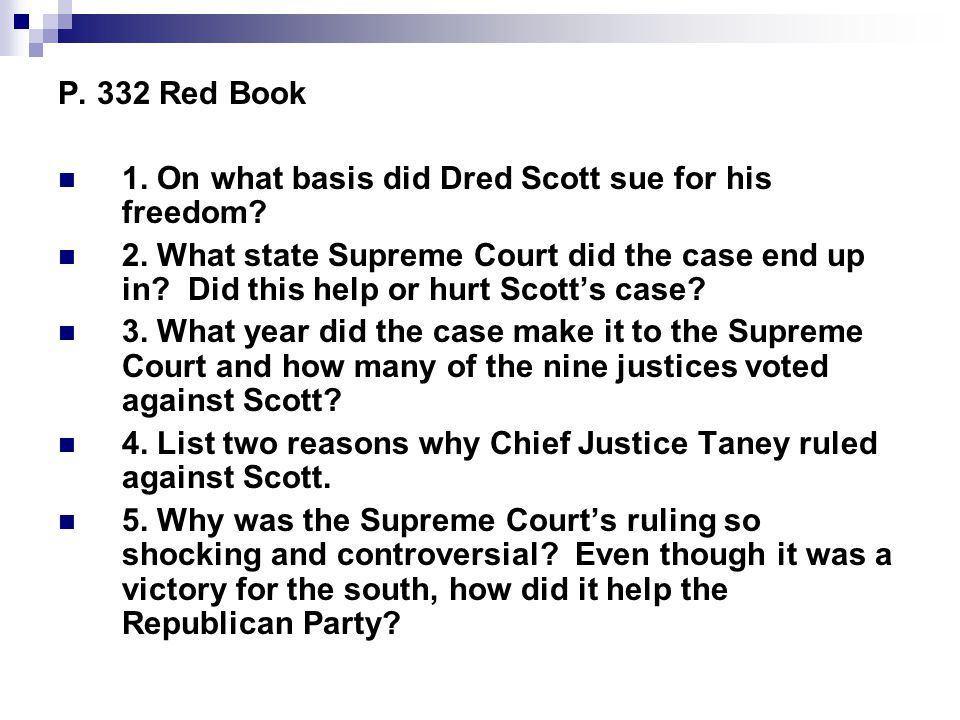 P. 332 Red Book 1. On what basis did Dred Scott sue for his freedom.