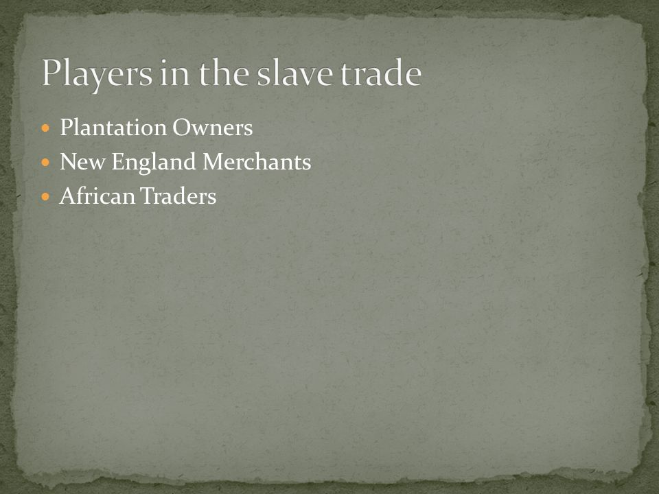 Plantation Owners New England Merchants African Traders