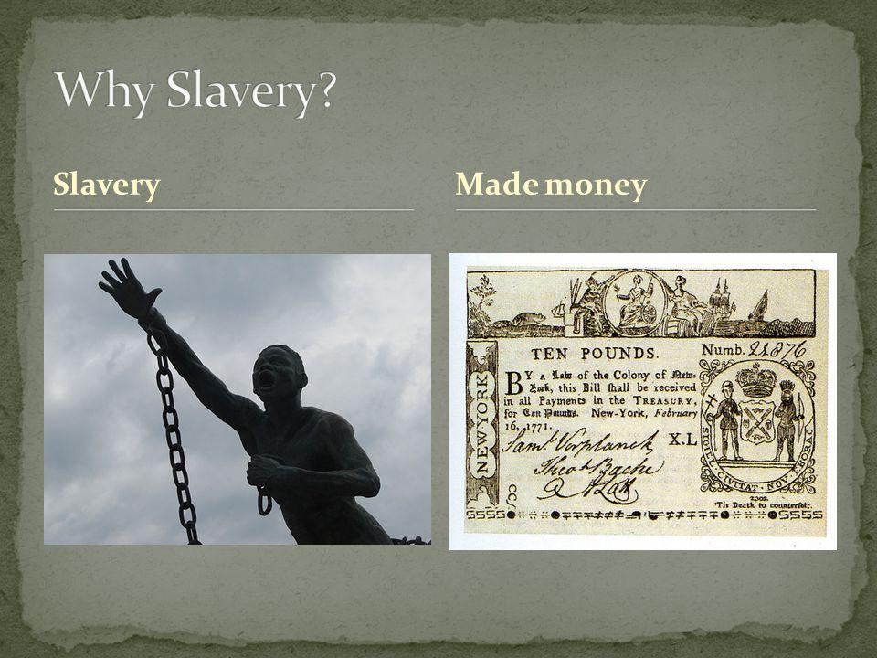 SlaveryMade money