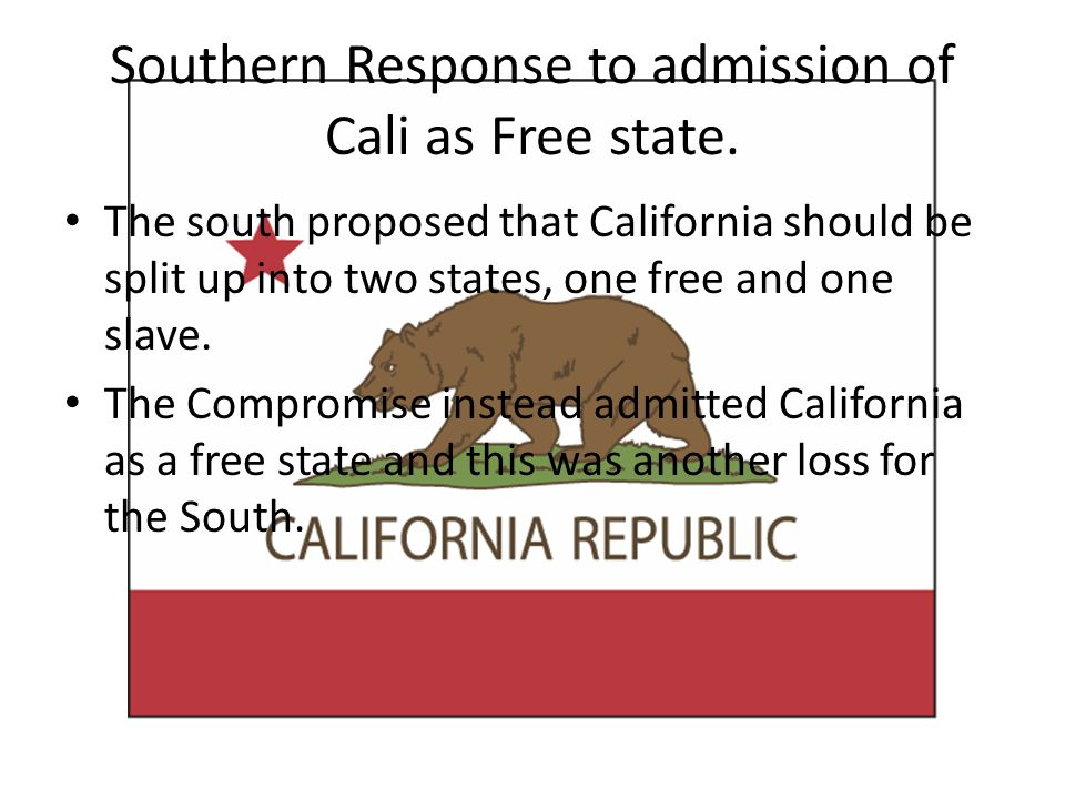 Southern Response to admission of Cali as Free state.