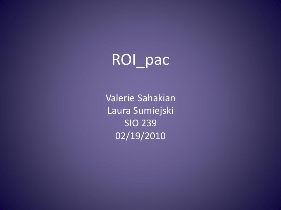 ROI_pac Valerie Sahakian Laura Sumiejski SIO 239 02/19/2010