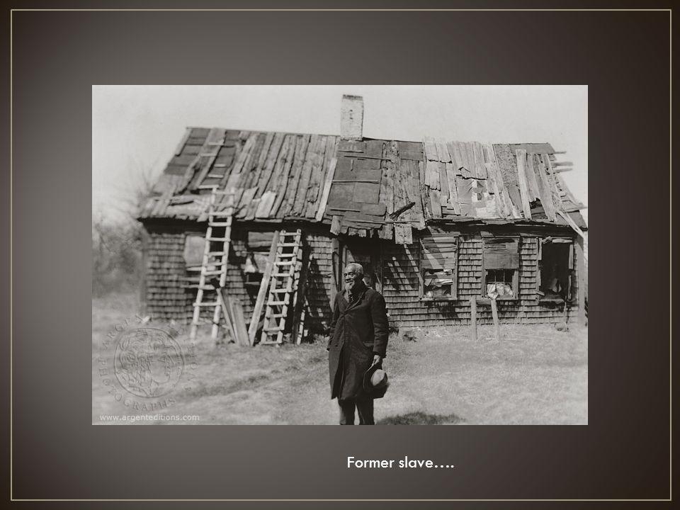 Former slave….