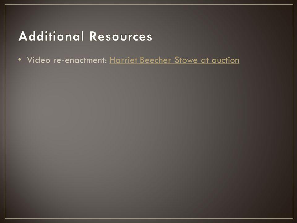 Video re-enactment: Harriet Beecher Stowe at auctionHarriet Beecher Stowe at auction