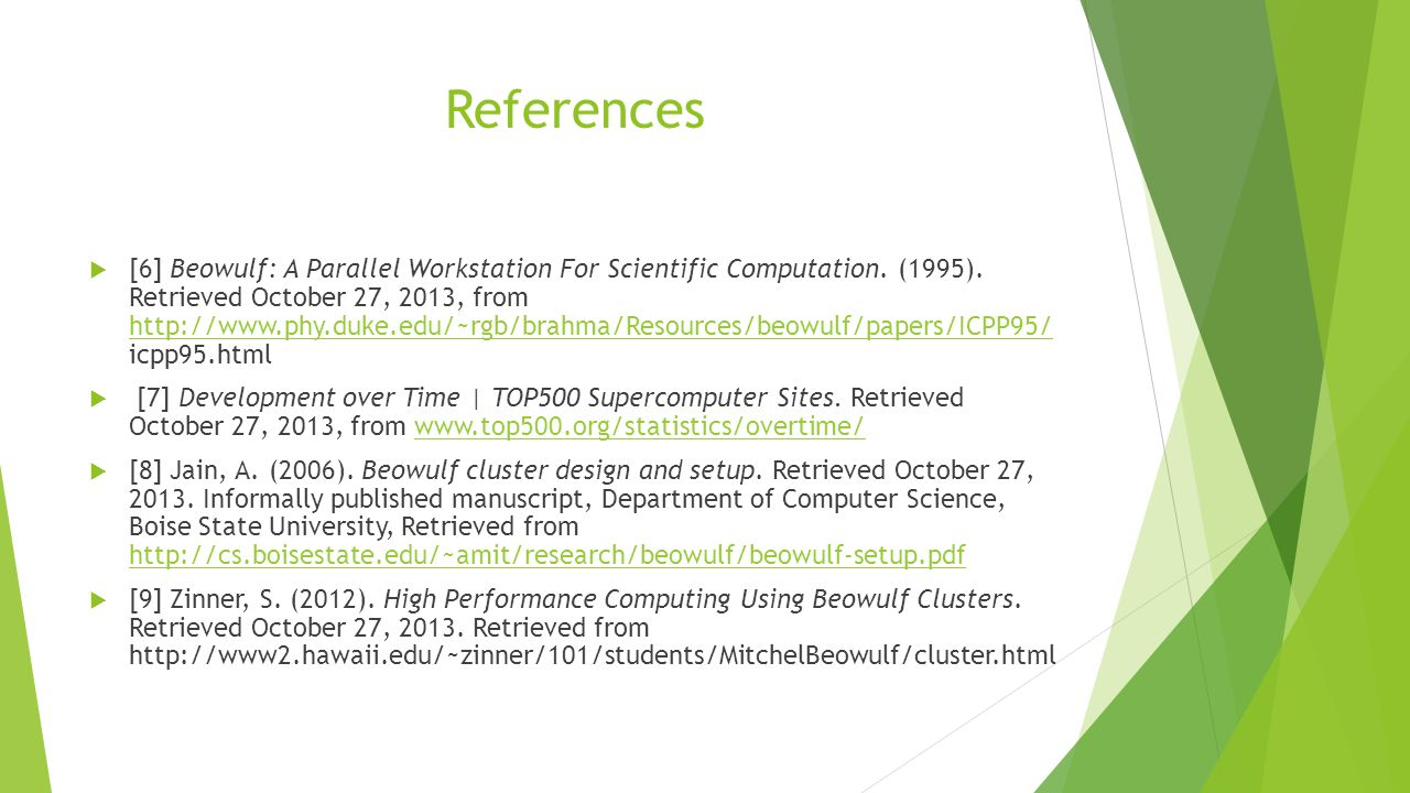 References  [6] Beowulf: A Parallel Workstation For Scientific Computation.