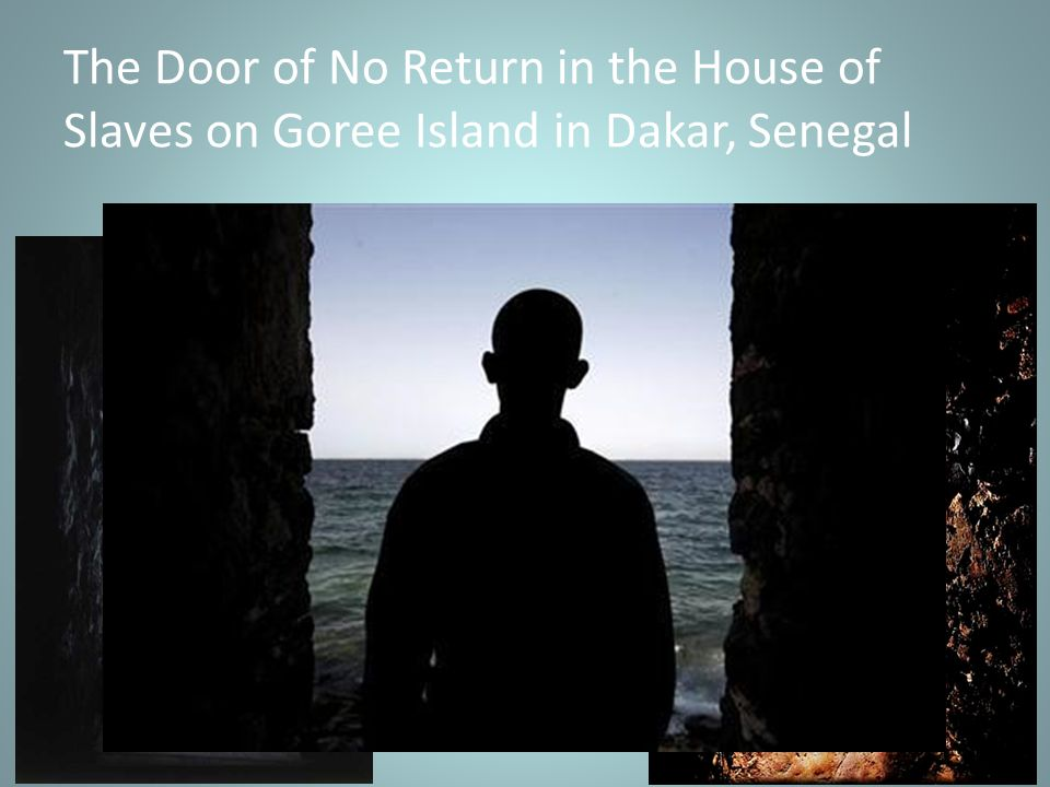 The Door of No Return in the House of Slaves on Goree Island in Dakar, Senegal