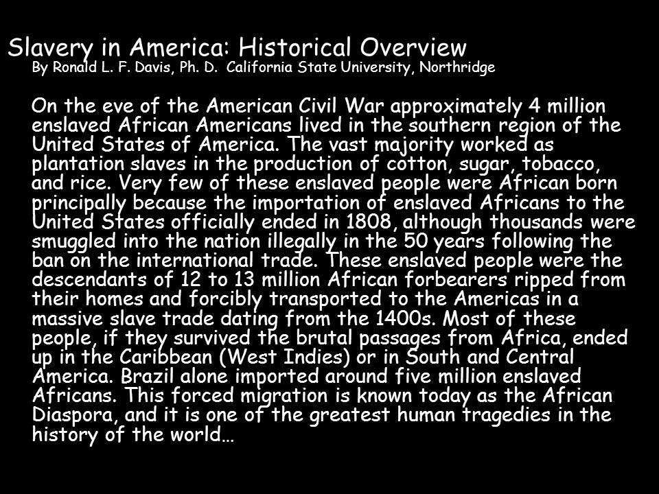 Slavery in America: Historical Overview By Ronald L.
