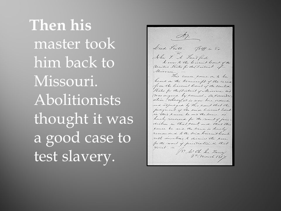 Then his master took him back to Missouri.