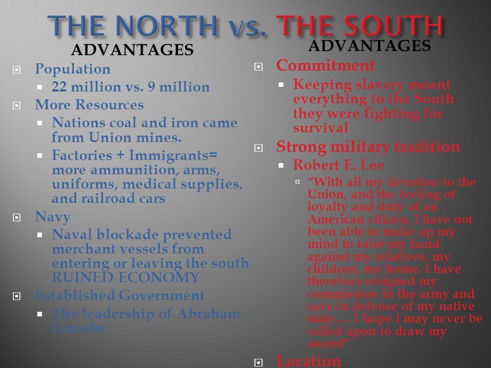 ADVANTAGES  Population  22 million vs.