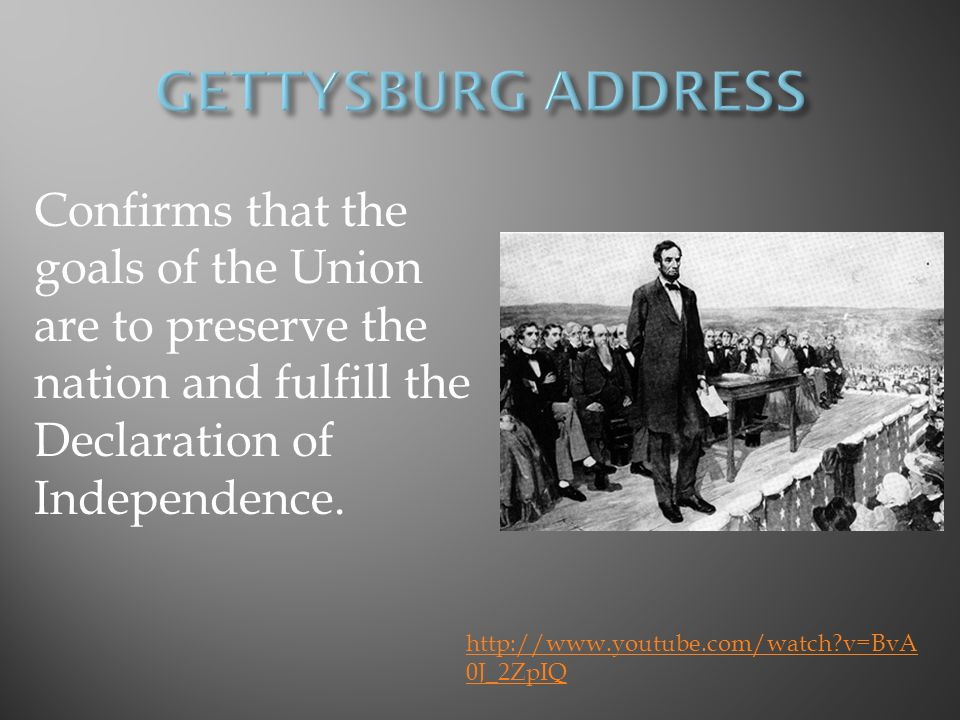 http://www.youtube.com/watch?v=BvA 0J_2ZpIQ Confirms that the goals of the Union are to preserve the nation and fulfill the Declaration of Independence.