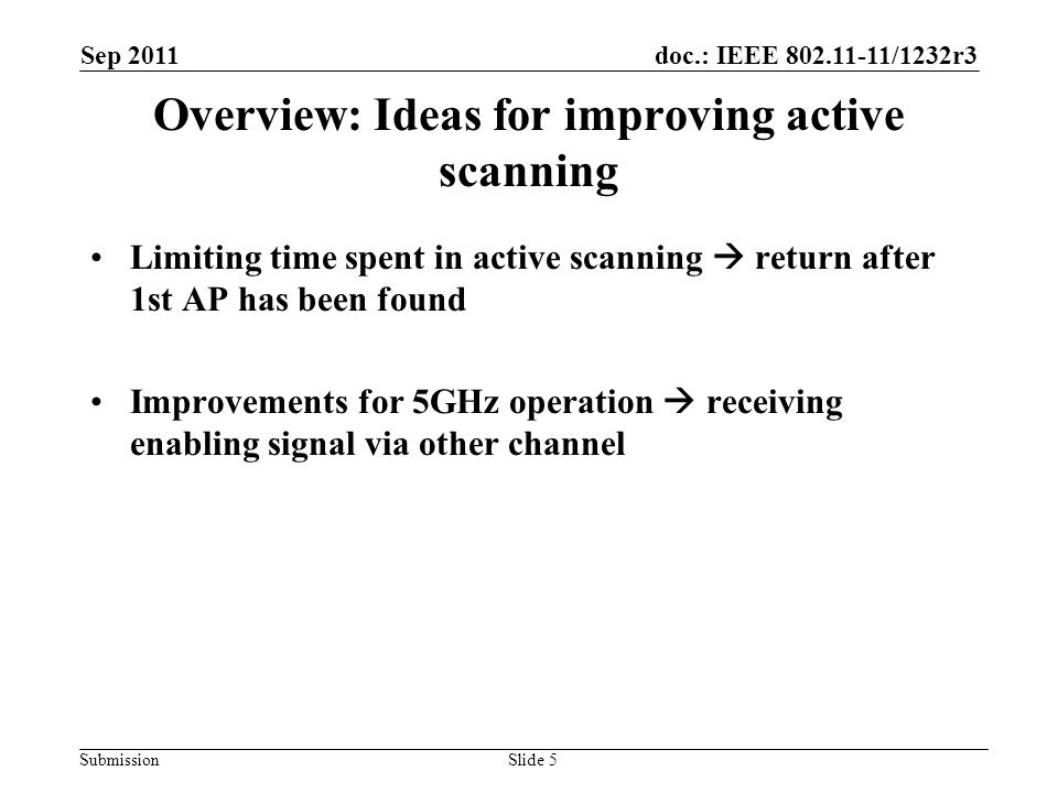 doc.: IEEE 802.11-11/1232r3 Submission Limiting time spent in active scanning  return after 1st AP has been found Sep 2011 Slide 6